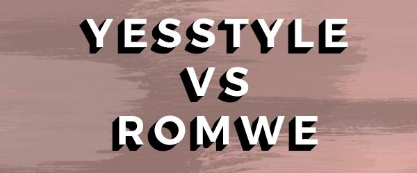 romwe vs yesstyle